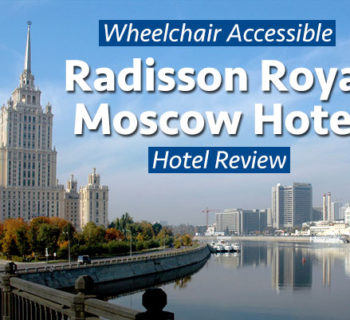 Photo Description: Radisson Royal Moscow Hotel seen from a nearby bride that crosses the Moskva River. Text overlaying image reads 'Radisson Royal Moscow Hotel Wheelchair Accessible Hotel Review'