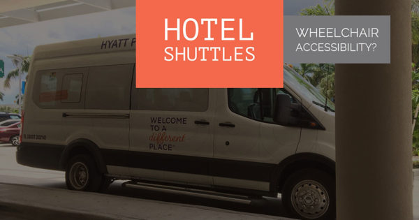 PHOTO: Inaccessible hotel shuttle with text overlay reading, 'Hotel Shuttles - Wheelchair Accessibility?'.