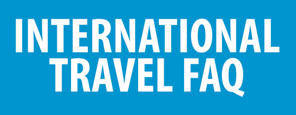PHOTO DESCRIPTION: White text on a blue background that reads INTERNATIONAL TRAVEL FAQ.
