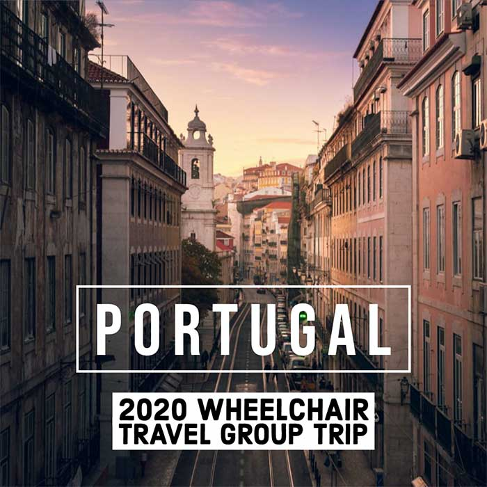 2020 Wheelchair Travel Group Trip to Portugal